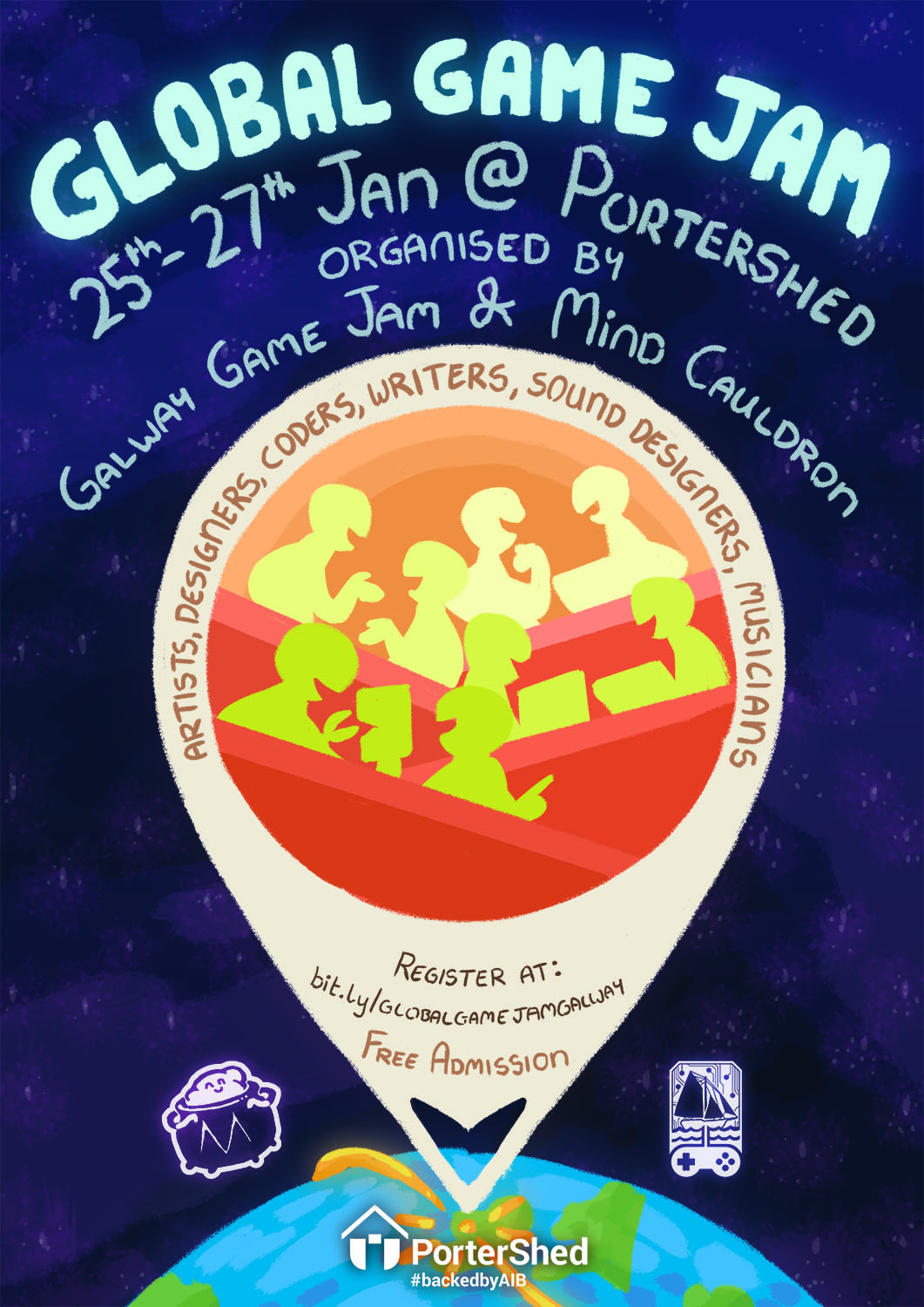 GlobalGameJam'19 at PorterShed, Galway, organised by Galway Game Jam and sponsored by Mind Cauldron, Poster by Kinley Raftery